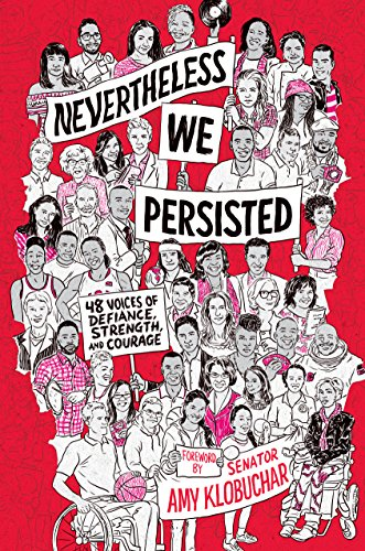 Nevertheless, We Persisted 48 Voices of Defiance, Strength, and Courage (Tapa Dura)