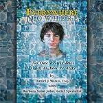 Everywhere Nowhere: No One Really Dies as Long as You're Alive | Daniel J. Marco,Barbara Saint John