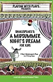 Shakespeare's A Midsummer Night's Dream for Kids: 3 melodramatic plays for 3 group sizes