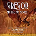 Gregor and the Marks of Secret: The Underland Chronicles, Book 4 Audiobook by Suzanne Collins Narrated by Paul Boehmer