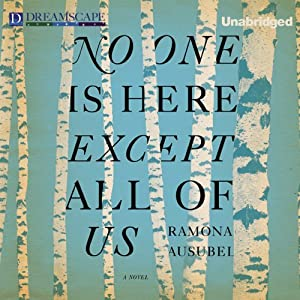 No One Is Here Except All of Us | [Ramona Ausubel]