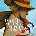 El plan infinito [The Infinite Plan] Audiobook by Isabel Allende Narrated by Alberto Santillán