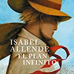 El plan infinito [The Infinite Plan] | Isabel Allende