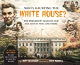 img - for Who's Haunting the White House?: The President's Mansion and the Ghosts Who Live There book / textbook / text book