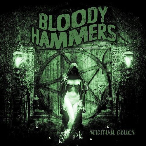 Spiritual Relics by Bloody Hammers