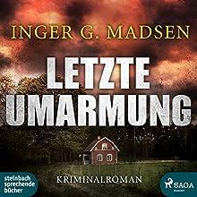 Letzte Umarmung (Rolando Benito 3) Hörbuch von Inger Gammelgaard Madsen Gesprochen von: Claudia Drews
