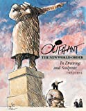 The New World Order In Drawing And Sculpture, 1983-1993 (0836217551) by Oliphant, Pat