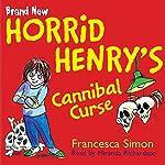 Horrid Henry's Cannibal Curse | Francesca Simon