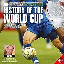 The History of the World Cup - 2010 Edition | Livre audio Auteur(s) : Brian Glanville Narrateur(s) : Bob Wilson