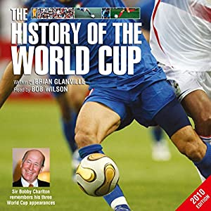 The History of the World Cup - 2010 Edition Audiobook