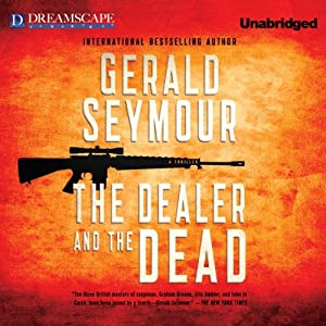 The Dealer and the Dead | [Gerald Seymour]