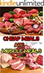 Cheap Meals are Muscle Meals (High Pr...