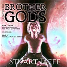 The Way of the Brother Gods: The Malja Chronicles, Book 3 Audiobook by Stuart Jaffe Narrated by Michelle Auriana Simmons