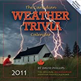 2011 Canadian Weather Trivia Calendarby David Phillips