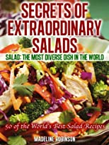 Secrets of Extraordinary Salads. Big, Bold and Delicious Recipe Series