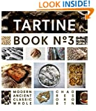 Tartine Book No. 3: Modern Ancient Classic Whole