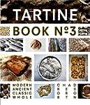 Tartine Book No. 3: Modern Ancient Cl...