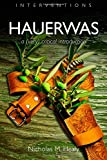 Hauerwas: A (Very) Critical Introduction (Interventions)