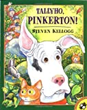 Tallyho, Pinkerton! (Picture Puffin Books) (0142300101) by Kellogg, Steven