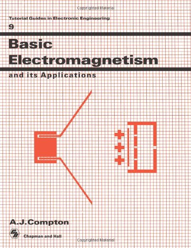 Basic Electromagnetism and its Applications (Actual Guides in Electronic Engineering)