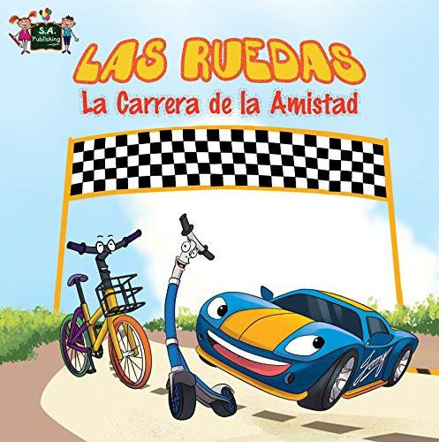 Las Ruedas: La Carrera de la Amistad (spanish kids books, libros infantiles en español, libros para bebes, libros para ninos en espanol (Spanish Bedtime Collection)