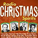 Radio Christmas Spirits Radio/TV Program by Norman Corwin, Fran Striker, Don Quinn Narrated by Jack Benny, Red Skelton, Lionel Barrymore, George Burns, Gracie Allen, Frank Lovejoy