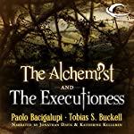 The Alchemist and the Executioness Audiobook by Paolo Bacigalupi, Tobias S. Buckell Narrated by Jonathan Davis, Katherine Kellgren