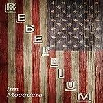 Rebellium: Chandler Scott, Book 2   Jim Mosquera