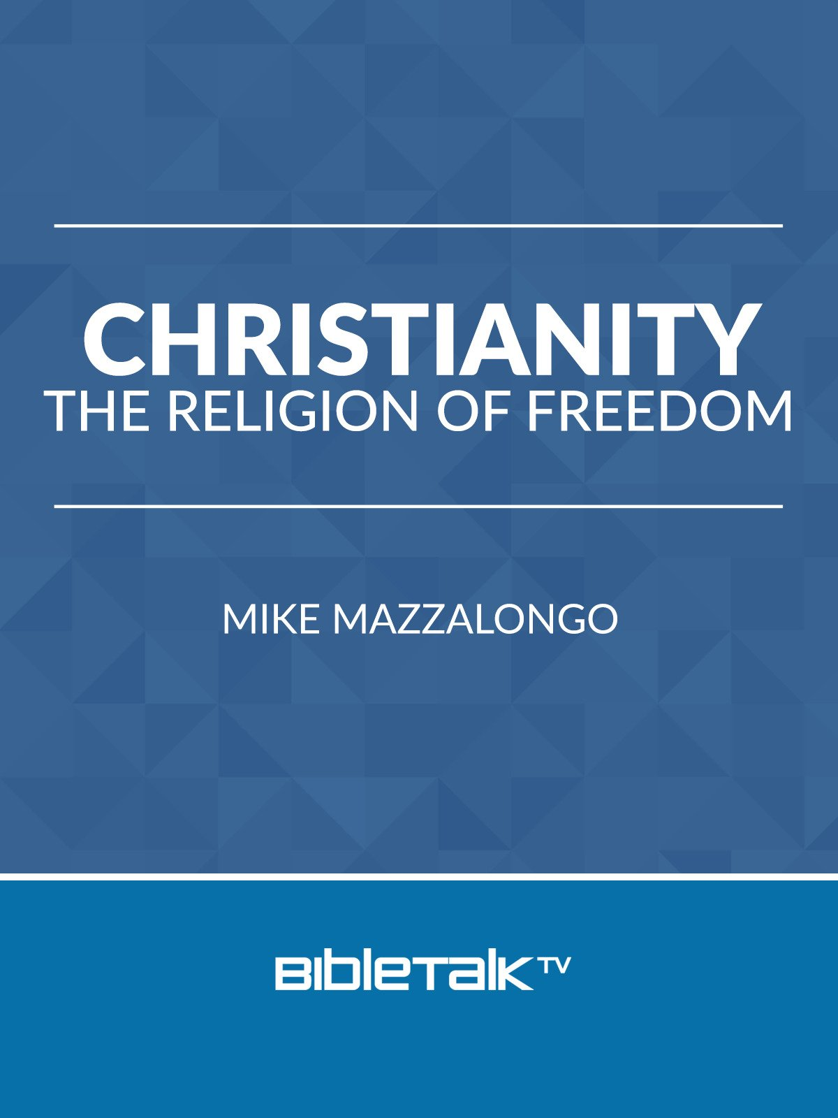 Christianity: The Religion of Freedom