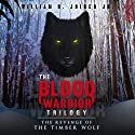 The Blood Warrior Trilogy: The Revenge of the Timber Wolf Audiobook by William H. Joiner Jr. Narrated by Bob Rundell