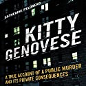 Kitty Genovese: A True Account of a Public Murder and its Private Consequences Audiobook by Catherine Pelonero Narrated by Dina Pearlman