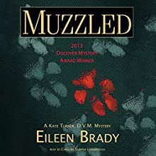 Muzzled: A Kate Turner, DVM, Mystery (       UNABRIDGED) by Eileen Brady Narrated by Caroline Shaffer
