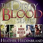 Dirty Blood Series Box Set: Books 1-4: Dirty Blood, Cold Blood, Blood Bond, & Blood Rule | Heather Hildenbrand
