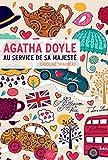 Agatha Doyle au service de sa majesté