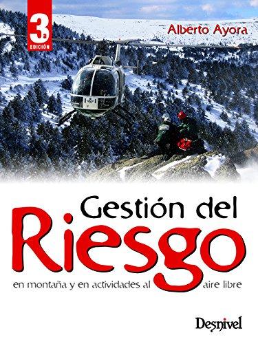 Gestión del riesgo en montaña y en actividades al aire libre (Manuales Desnivel)