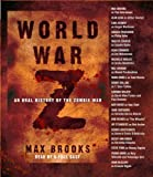 World War Z: An Oral History of the Zombie War Abridged edition by Brooks, Max published by Random House Audio Audio CD