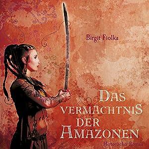 Das Vermächtnis der Amazonen Hörbuch