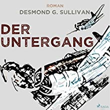 Der Untergang (Fliegergeschichten 10) Hörbuch von Desmond G. Sullivan Gesprochen von: Robert Frank