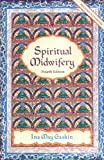 Spiritual Midwifery (1570671044) by Gaskin, Ina May