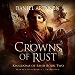 Crowns of Rust: Kingdoms of Sand, Book 2 | Daniel Arenson