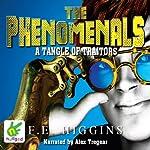 The Phenomenals: A Tangle of Traitors   F E Higgins