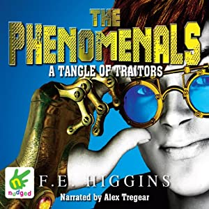 The Phenomenals: A Tangle of Traitors Audiobook