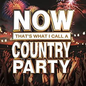 NOW That's What I Call A Country Party [+digital booklet]