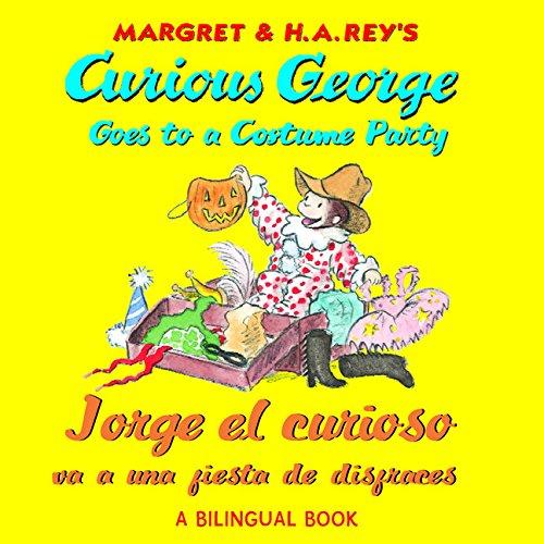curious-george-goes-to-a-costume-party-jorge-el-curioso-va-a-una-fiesta-de-disfraces-curious-george-
