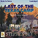 Last of the Texas Camp: Fortunes of the Black Hills, Book 5 Audiobook by Stephen Bly Narrated by Jerry Sciarrio