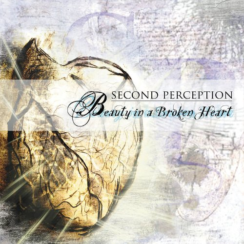 Second Perception - Beauty in a Broken Heart