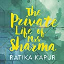 The Private Life of Mrs. Sharma Audiobook by Ratika Kapur Narrated by Tania Rodrigues