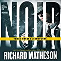 Noir: Three Novels of Suspense Audiobook by Richard Matheson Narrated by Robertson Dean