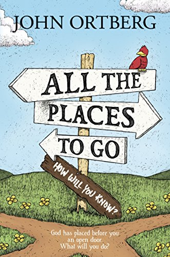 Download All the Places to Go . . . How Will You Know?: God Has Placed before You an Open Door.  What Will You Do?