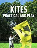 Kites, Practical and Play